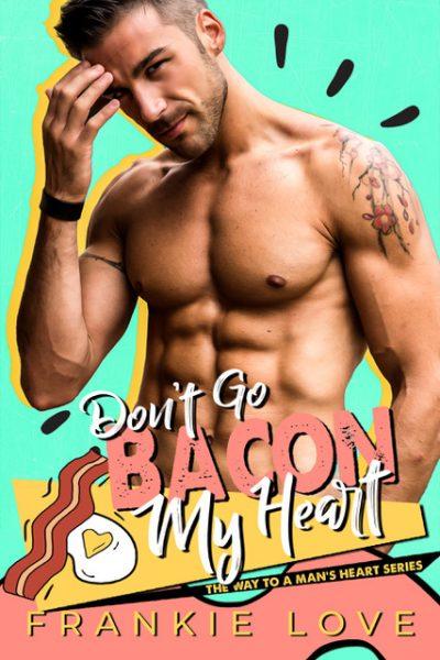 Don't Go Bacon My Heart